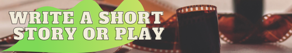 Write a short story or play